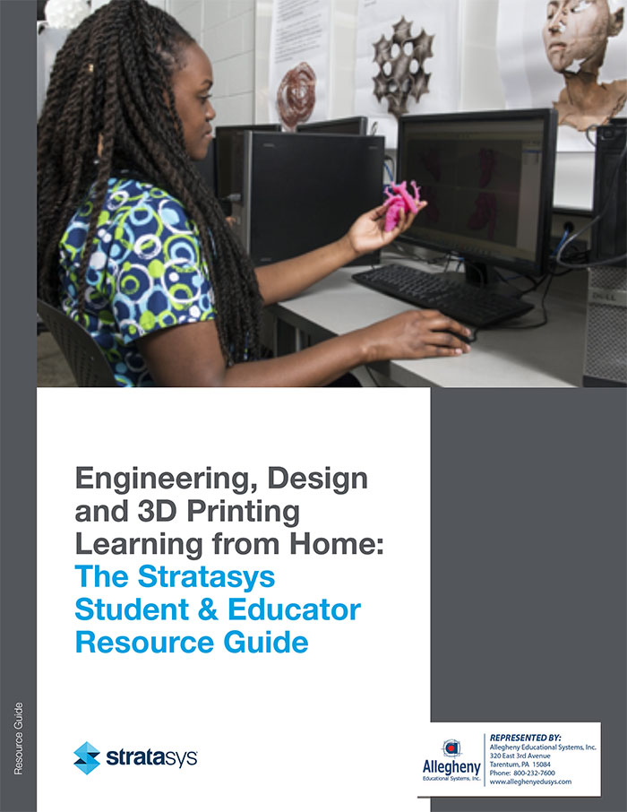 Learning From Home – Engineering, Design & 3D Printing With The Stratasys Student & Educator Resource Guide