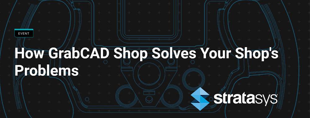Allegheny Educational Systems Stratasys GrabCAD Shop Webinar