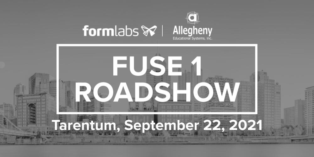 Allegheny Educational Systems Formlabs Fuse 1 Roadshow